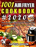 1001 Air Fryer Cookbook #2020: 1001 Deliciously Simple Recipes for Your Air Fryer: The Only Book You Need for every model of Air Fryer with 1001-Day Meal Plan