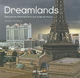 Dreamlands: Des Parcs d'Attraction aux Cites du Futur Album by Didier Ottinger (2010-05-06)