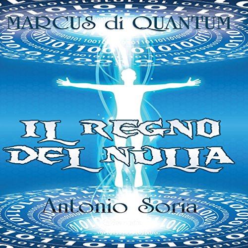 Marcus di Quantum: Il regno del nulla  Audiolibri
