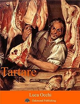 Tartare: Racconto crudo (Racconti Oakmond Vol. 4) di [Occhi, Luca]