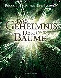 Buchinformationen und Rezensionen zu Das Geheimnis der Bäume: Nach dem Film von Luc Jacquet von Francis Hallé