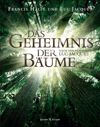 Buchseite und Rezensionen zu 'Das Geheimnis der Bäume: Nach dem Film von Luc Jacquet' von Francis Hallé