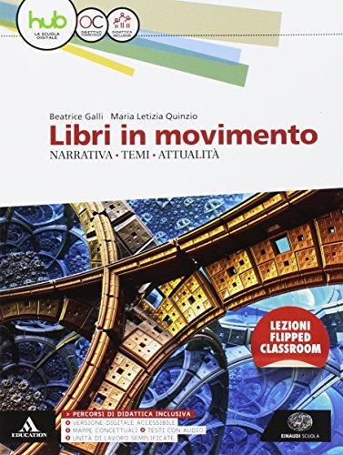 Libri in movimento. Narrativa, temi, attualit. Per le Scuole superiori. Con e-book. Con espansione online
