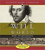 Will in the World: How Shakespeare Became Shakespeare by Professor Stephen J Greenblatt (2004-09-01)