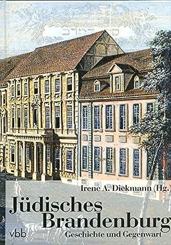 Jüdisches Brandenburg: GeschichteundGegenwart (2010-03-01)