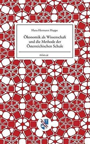 Ökonomik als Wissenschaft und die Methode der Österreichischen Schule (Mises.at) by Hans-Hermann Hoppe (2015-08-31)