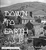 Down to Earth On the Farm - A Memoir of a Land-Girl