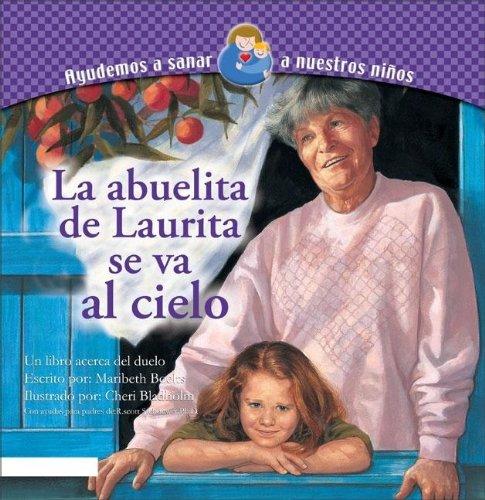 La Abuelita de Laurita se va al Cielo/Sarah's Grandma Goes To Heaven par Maribeth Boelts
