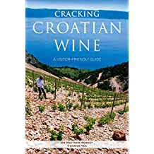 Cracking Croatian Wine: A Visitor's Friendly Guide (English Edition)