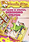 My Name is Stilton Geronimo Stilton: 19