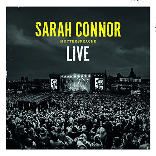 Sarah Connor - Muttersprache - Live