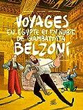 Voyages en Egypte et en Nubie de Giambattista Belzoni, Tome 2 - Deuxième voyage - Sélection officielle Angoulême 2019