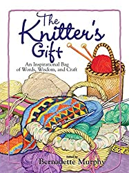 The Knitter's Gift: An Inspirational Bag of Words, Wisdom, and Craft (English Edition)