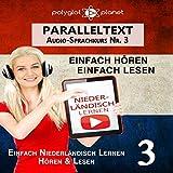 Niederländisch Lernen | Einfach Lesen | Einfach Hören | Niederländisch Paralleltext - Audio-Sprachkurs Nr. 3