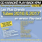 CD Karaoké Play-Back KPM Vol.45 ''Tubes 2016 & 2017''