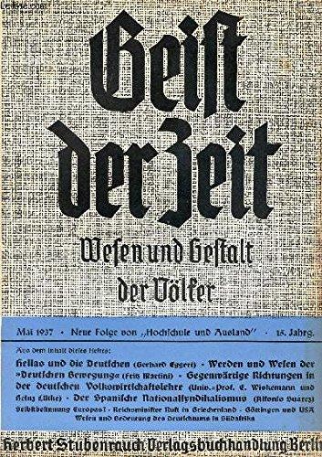 GEIST DER ZEIT, WESEN UND GESTALT DER VÖLKER, 15. JAHRGANG, HEFT 5, MAI 1937 (Inhalt: Hellas und die Deutschen. Von Dr. Gerhard Eggert. Werden und Wesen der