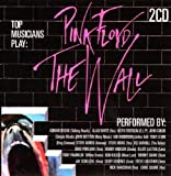 Top Musicians Play Pink Floyds the Wall by Various Artists
