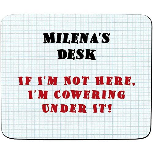 Milena Schreibtisch–Wenn ich bin nicht hier, I 'm cowering unter IT Design–Persönlicher Namen Mauspad–PREMIUM (5Dick)