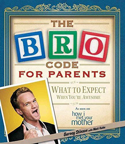 [(The Bro Code for Parents : What to Expect When You're Awesome)] [By (author) Barney Stinson ] published on (October, 2012)