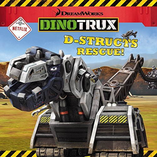 Dinotrux: D-Structs Rescue by Elizabeth Milton (2016-09-06)