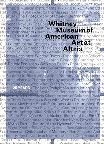 whitney-museum-of-american-art-at-altria-25-years-foreword-by-adam-d-weinberg-published-on-august-20