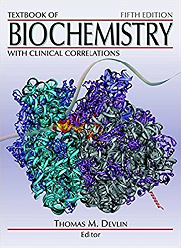 Textbook of Biochemistry with clinical Correlations: Thomas M.Delvin