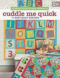 Cuddle Me Quick: 11 Baby-Quilt Designs