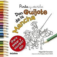 Pinta Y Escribe Don Quijote De La Mancha par Ana Campoy