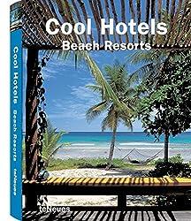 Cool Hotels Beach Resorts (Cool Hotels) (Cool Hotels)