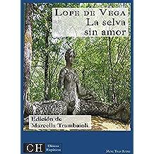 La selva sin amor (Clásicos Hispánicos nº 43)