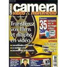 CAMERA VIDEO N°130 - TRANSFEREZ VOS FILMS ET DIAPOS EN VIDEO - 35 CONSEILS SUR LE MONTAGE VIRTUEL - LE TOURNAGE EVOLUE, FILMER COMME UN PRO