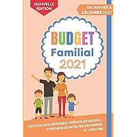 Budget Familial 2021: Agenda de Gestion des Comptes de la Famille   Organisateur de Janvier à Décembre 2021   Livre au…