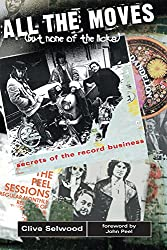 All the Moves (But None of the Licks): Secrets of the Record Business