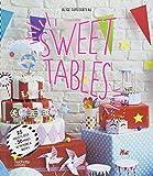 Sweet tables: 25 projets déco + 30 pages de patrons et motifs
