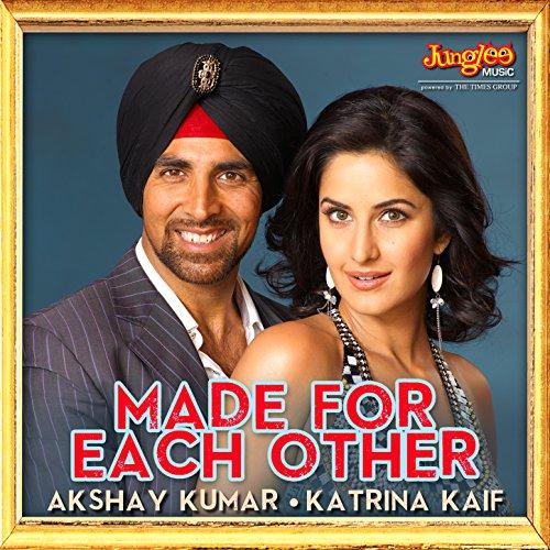 Made for Each Other - Akshay K...