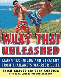 Muay Thai Unleashed: Learn Technique and Strategy from Thailand's Warrior Elite by Erich Krauss (2006-08-11)