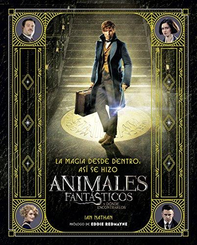 La magia desde dentro: así se hizo animales fantásticos y dónde encontrarlos (HarperCollins) por Ian Nathan