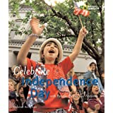 Holidays Around the World: Celebrate Independence Day: With Parades, Picnics, and Fireworks by Deborah Heiligman (2007-05-08)