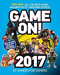 Game On! 2017: All the Best Games: Awesome Facts and Coolest Secrets by Scholastic (2016-08-30)