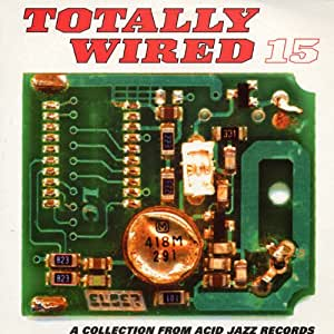 Totally Wired 15 [VINYL]