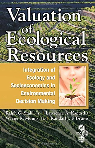 Valuation of Ecological Resources: Integration of Ecology and Socioeconomics in Environmental Decision Making (Society of Enviromental Toxicology and Chemistry)