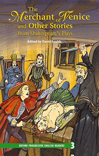 Oxford Progressive English Readers Level 3: the merchant of Venice and Other Stories from Shakespeare's Plays: 3100 Headwords