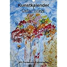 Geburtstage - Kunstkalender (Wandkalender immerwährend DIN A3 hoch): Lassen Sie sich verzaubern durch die Vielfalt der Malerei (Monatskalender, 14 ... [Kalender] [Feb 15, 2013] Kröll, Ulrike