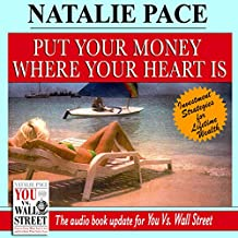 Put Your Money Where Your Heart Is: Investment Strategies for Lifetime Wealth from a #1 Wall Street Stock Picker