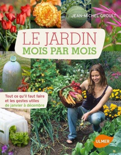 Le Jardin mois par mois