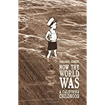 How the World Was: A California Childhood