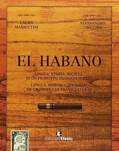 El habano. Lingua, storia, società di un prodotto transculturale-El habano. Lengua, historia, sociedad de un producto transcultural. Ediz. bilingue