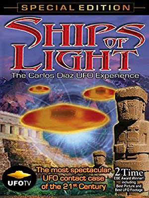 Ships of Light - The Carlos Diaz UFO Experience