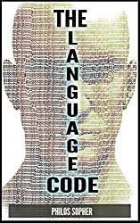 THE LANGUAGE CODE: How to Stop Anxiety, Worry, Fear, Stress and Depression.