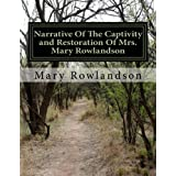 Narrative Of The Captivity and Restoration Of Mrs. Mary Rowlandson: Special Edition